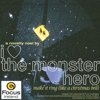 I Heart The Monster Hero - Make It Ring (Like A Christmas Bell)